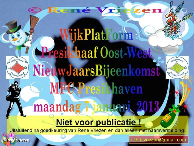 R.Th.B.Vriezen 2013 01 07 0000 WijkPlatForm Presikhaaf Oost-West NieuwJaarsBijeenkomst MFC Presikhaven maandag 7 januari  2013