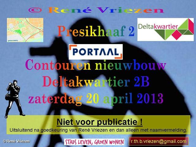R.Th.B.Vriezen 2013 04 20 0001 Portaal Contouren nieubouw 2B Deltakwartier zichtbaar zaterdag 20 april 2013 12-14u