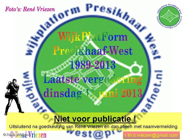 R.Th.B.Vriezen 2013 06 11 0000 WijkPlatForm Presikhaaf-West 1989-2013 Laatste vergadering dinsdag 11 juni 2013