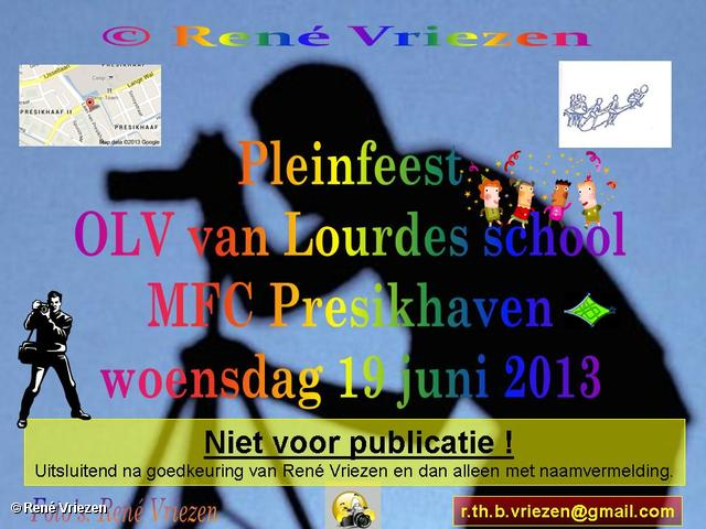 R.Th.B.Vriezen 2013 06 19 0000 PleinFeest OLV van Lourdes school MFC Presikhaven woensdag 19 juni 2013