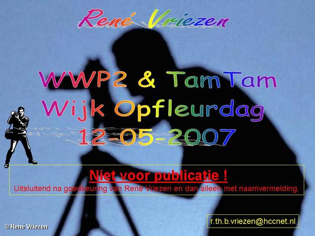 René Vriezen 2007-05-02 #0000 WWP2 & TamTam Opfleurdag 12-05-2007
