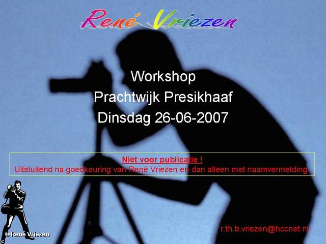 René Vriezen 2007-06-26 #0000 Workshop Prachtwijk Presikhaaf 26-06-2007
