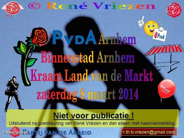 R.Th.B.Vriezen 2014 03 08 0000 PvdA Arnhem Kraam Land van de Markt Binnenstad Arnhem zaterdag 8 maart 2014
