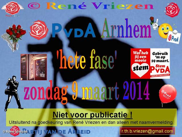 R.Th.B.Vriezen 2014 03 09 0000 PvdA Arnhem aftrap van de laatste campagnedagen -hete fase- zondag 9 maart 2014