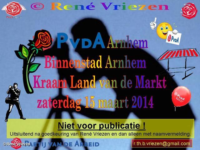 R.Th.B.Vriezen 2014 03 15 0000 PvdA Arnhem Kraam Land van de Markt Binnenstad Arnhem zaterdag 15 maart 2014