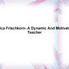 Erica Frischkorn- A Dynamic... - Erica Frischkorn Florida