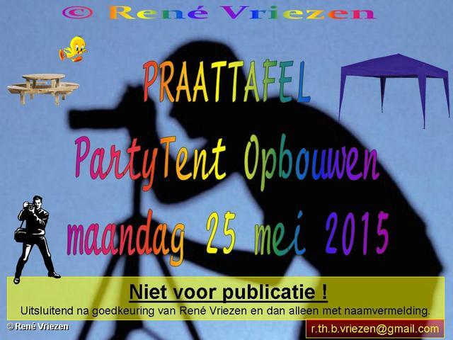 R.Th.B.Vriezen 2015 05 25 0000 PraatTafel PartyTent Opbouwen maandag 25 mei 2015