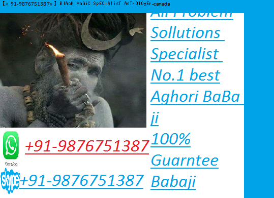 best aghori ~?Voodoo? Spell~ ||+91-9876751387|| ~Black Magic Specialist Babaji~South Africa