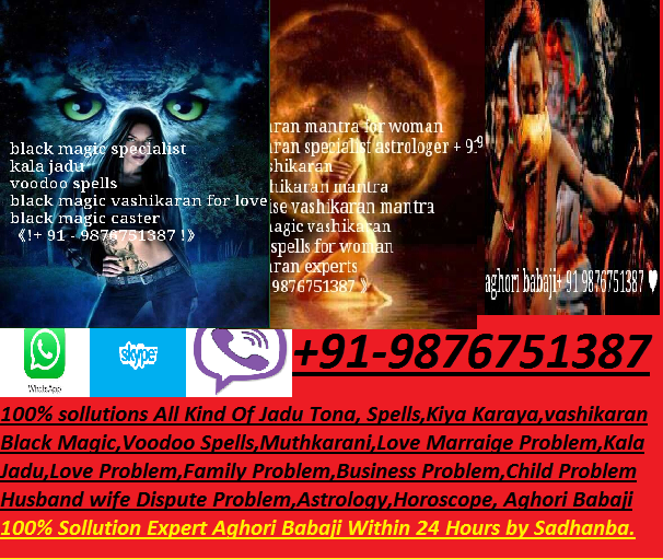 black viber ~Family Problem~ ||+91-9876751387|| ~Black Magic Specialist Baba ji~Canada-uk-usa