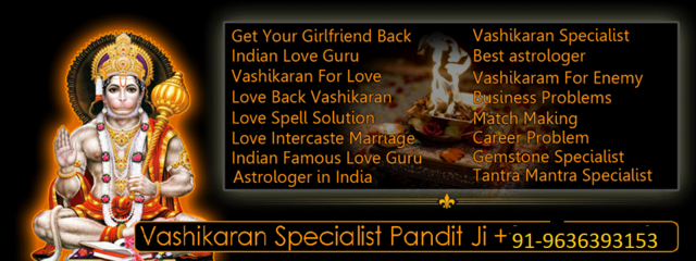 cvjj No.1 Astro^91-9636393153~divorce problem solution specialist  baba ji