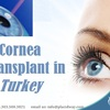 Cornea Transplant in Turkey - Health and Wellness