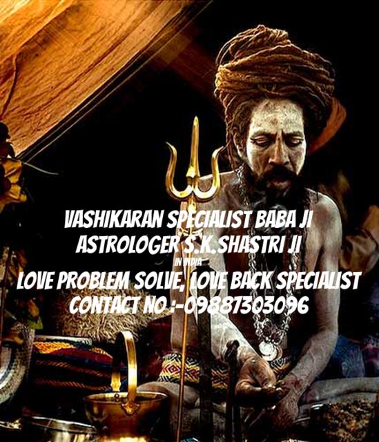 Astrologer S.K.Shastri Ji Vashikaran Specialist 9887303096 Baba JI In England