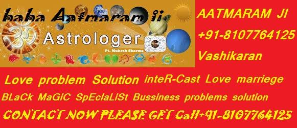 +91-8107764125 OnLinE Love problem Solution babaji [H][A][J][U][R][I]+91-8107764125 BLaCk MaGiC SpEcIaLiSt babaji