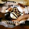 LOVE SPELL CASTER TO BRING BACK EX LOVER +27731295401 Cincinnati,St. Paul,Southeast Montgomery,Fayette,Greensboro,Toledo,Newark,Ewa,Pano,,Henderson,Lincoln,Louisville,Orlando,,Jersey City,,Chula Vista Buffalo,Fort Wayne