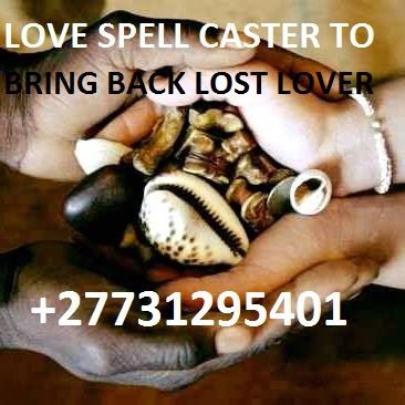!!2 Love spell; healing spells;voodoo spell; spell casters / bring back lost lover in  24 hours call +27731295401