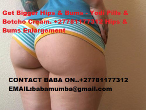 bumz3 NEW IMPROVED YODI PILLS AND 10X BOTCHO B12 CREAMS FOR HIPS AND BUMS ENLARGEMENTS…+27781177312