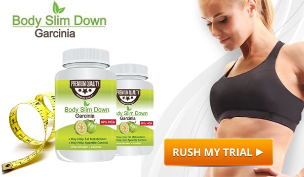 Body-Slim-Down-Order Body Slim Garcinia - Achieve Your Perfect Shape By Removing Fat Cells