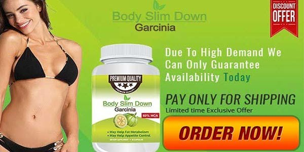 Bodyslim Down Garcinia : Does Weight Loss Product  Bodyslim Down Garcinia : Does Weight Loss Product Really Work?