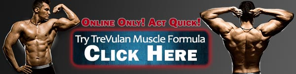 The best strategy to Order TreVulan Muscle Pills! TreVulan