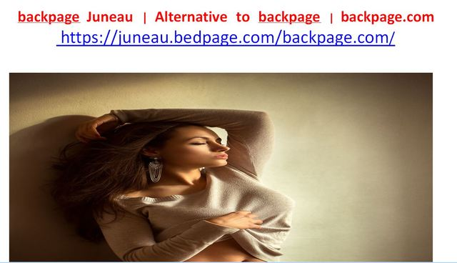 backpage Juneau backpage Juneau | Alternative to backpage | backpage.com