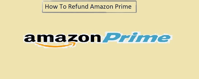 How To Refund Amazon Prime How To Refund Amazon Prime