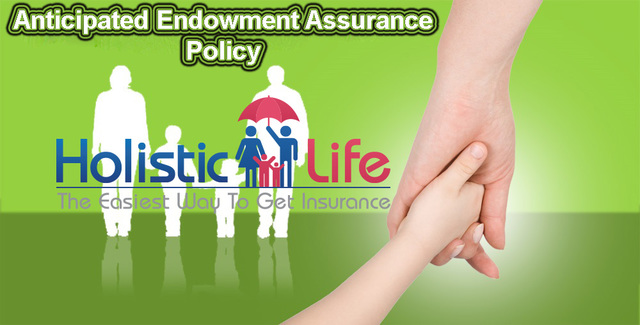 Anticipated Endowment Assurance | Best Policy of 2 Insurance