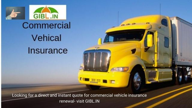 Why GIBL is best for commercial vehicle insurance  commercial vehicle insurance renewal