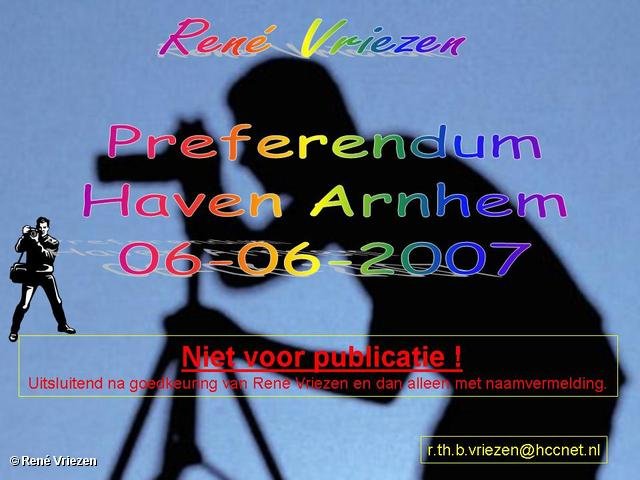 René Vriezen 2007-06-06 #0000 Preferendum Haven Arnhem 06-06-2007