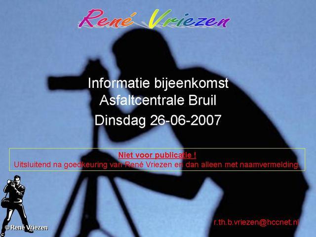 René Vriezen 2007-06-26 #0000 Informatie bijeenkomst Asfaltcentrale Bruil 26-06-2007