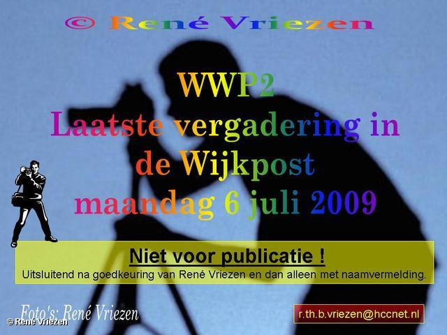 © René Vriezen 2009-07-06 #0000 WWP2 Laatste vergadering in de Wijkpost P2 maandag 6 juli 2009