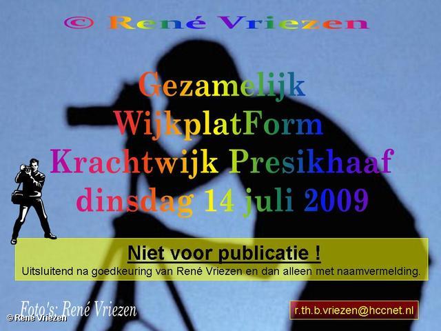 © René Vriezen 2009-07-14 #0000 Gezamelijk WijkplatForm Krachtwijk Presikhaaf dinsdag 14 juli 2009
