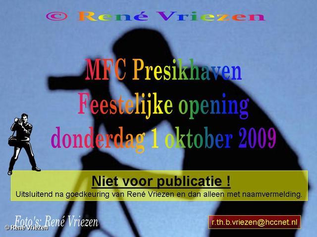 René Vriezen 2009-10-01 #0000 MFC Presikhaven opening donderdag 1 oktober 2009