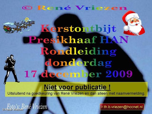 René Vriezen 2009-12-17 #0000 Presikhaaf HAN Kerstontbijt en Rondleiding donderdag 17 december 2009