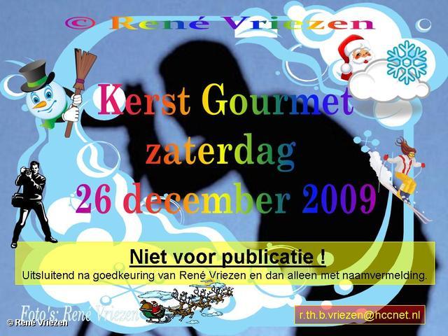 René Vriezen 2009-12-26 #0000 Kerst Gourmet zaterdag 26 december 2009