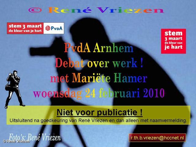 René Vriezen 2010-02-24 #0000 PvdA Debat over werk met Mariëtte Hamer woensdag 24 februari 2010