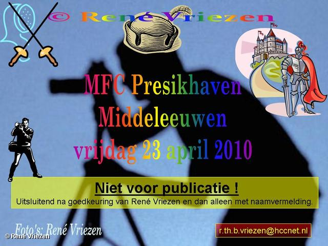 René Vriezen 2010-04-23 #0000 MFC Presikhaven Middeleeuwen vrijdag 23 april 2010