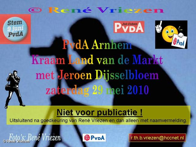 René Vriezen 2010-05-29 #0000 PvdA Arnhem Land vd Markt compagne TK2010 zaterdag 29 mei 2010