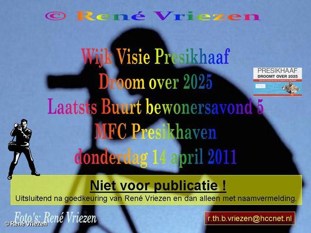 René Vriezen 2011-04-14 #0000-0 WijkVisie Presikhaaf 2025 Laatste Bewonersavond 5 MFC Presikhaven donderdag 14april2011