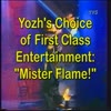 Mister Flame! - Yozh's Choice of Pure Enter...