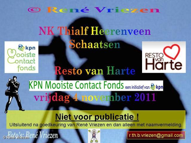 René Vriezen 2011-11-04#0000 1 Resto van Harte-KPN Mooiste Contact Fonds NK THIALF Heereveen vrijdag 4 november 2011