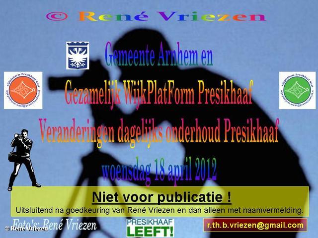 R.Th.B.Vriezen 2012 04 18 0000 Gemeente Arnhem en Gezamelijk WijkPlatForm Presikhaaf Veranderingen dagelijks onderhoud Presikhaaf woensdag 18 april 2012
