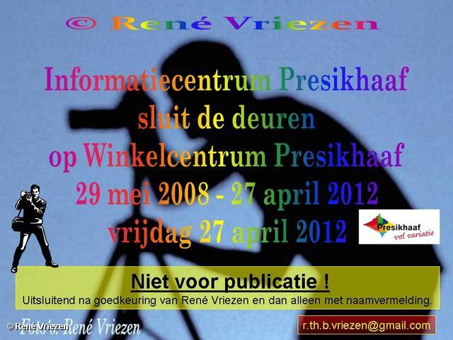 R.Th.B.Vriezen 2012 04 27 0000 InformatieCentrum Winkelcentrum Presikhaaf sluit de deuren vr 27 april 2012
