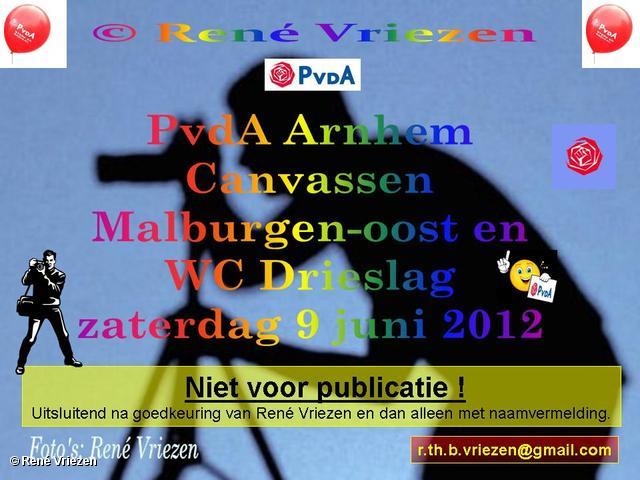 R.Th.B.Vriezen 2012 06 09 0000 PvdA Arnhem Canvassen Malburgen-oost en WC Drieslag zaterdag 9 juni 2012