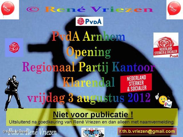 R.Th.B.Vriezen 2012 08 03 5000 PvdA Arnhem Opening Regionaal Partijkantoor vrijdag 3 augustus 2012