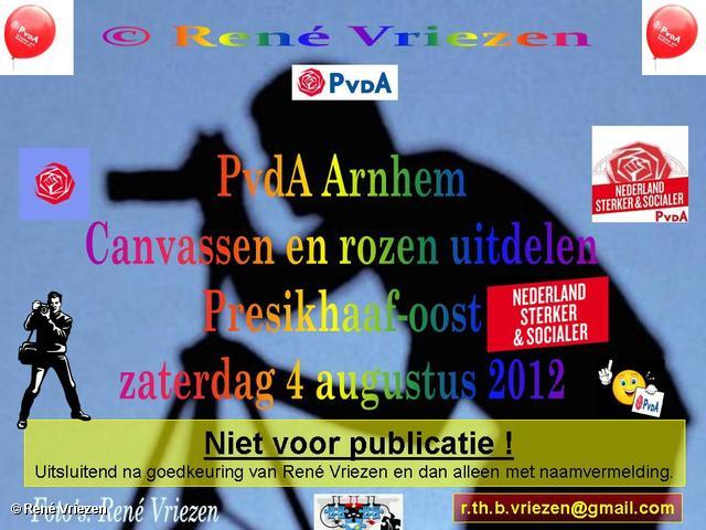 R.Th.B.Vriezen 2012 08 04 5000 PvdA Arnhem Canvassen en rozen uitdelen Presikhaaf-oost zaterdag 4 augustus 2012